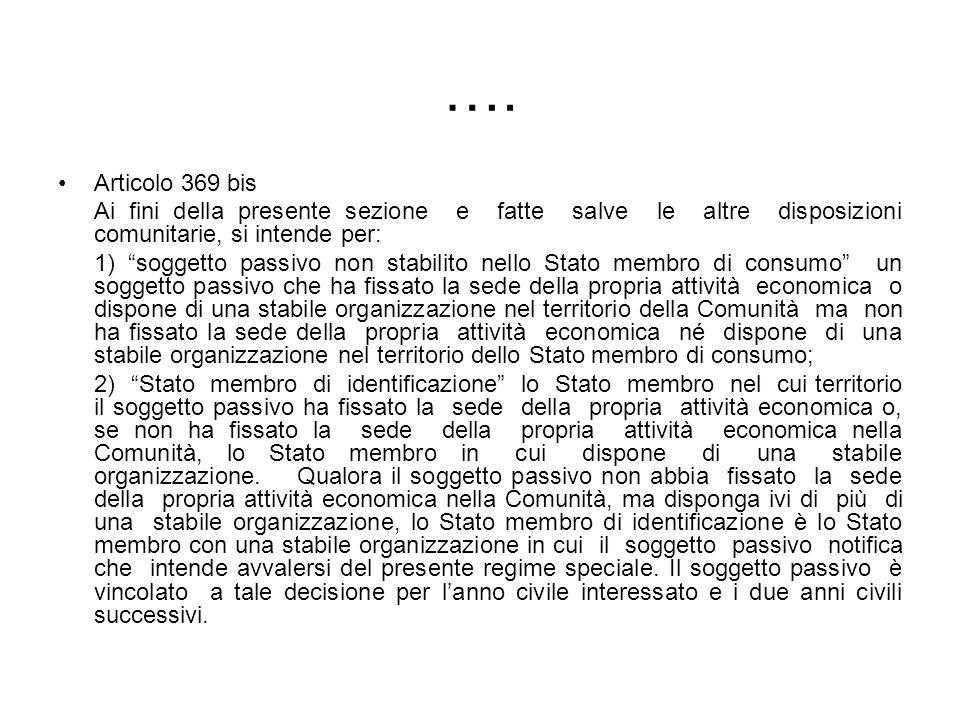 …. Articolo 369 bis Ai fini della presente sezione e fatte salve le altre disposizioni comunitarie, si intende per: 1) soggetto passivo non stabilito