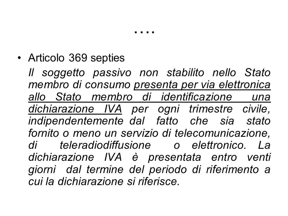 …. Articolo 369 septies Il soggetto passivo non stabilito nello Stato membro di consumo presenta per via elettronica allo Stato membro di identificazi