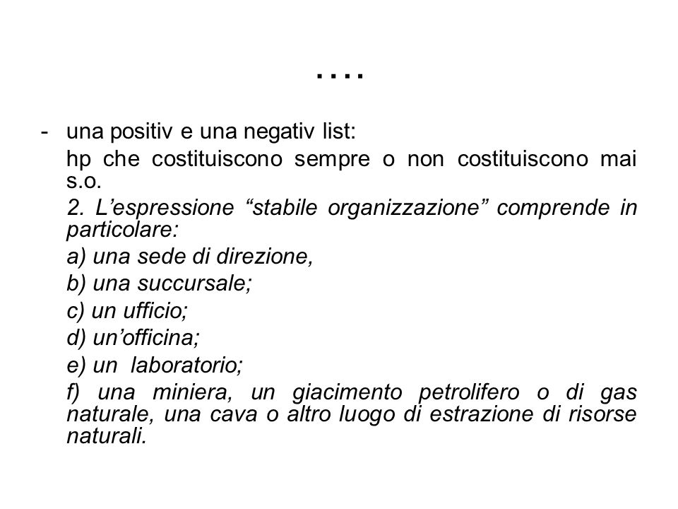 …. - una positiv e una negativ list: hp che costituiscono sempre o non costituiscono mai s.o.