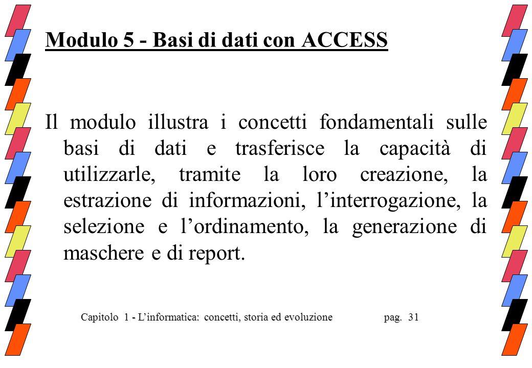 Capitolo 1 - Linformatica: concetti, storia ed evoluzione pag. 30 Capitolo 1 - Linformatica: concetti, storia ed evoluzione pag. 30 Modulo 4 - Foglio