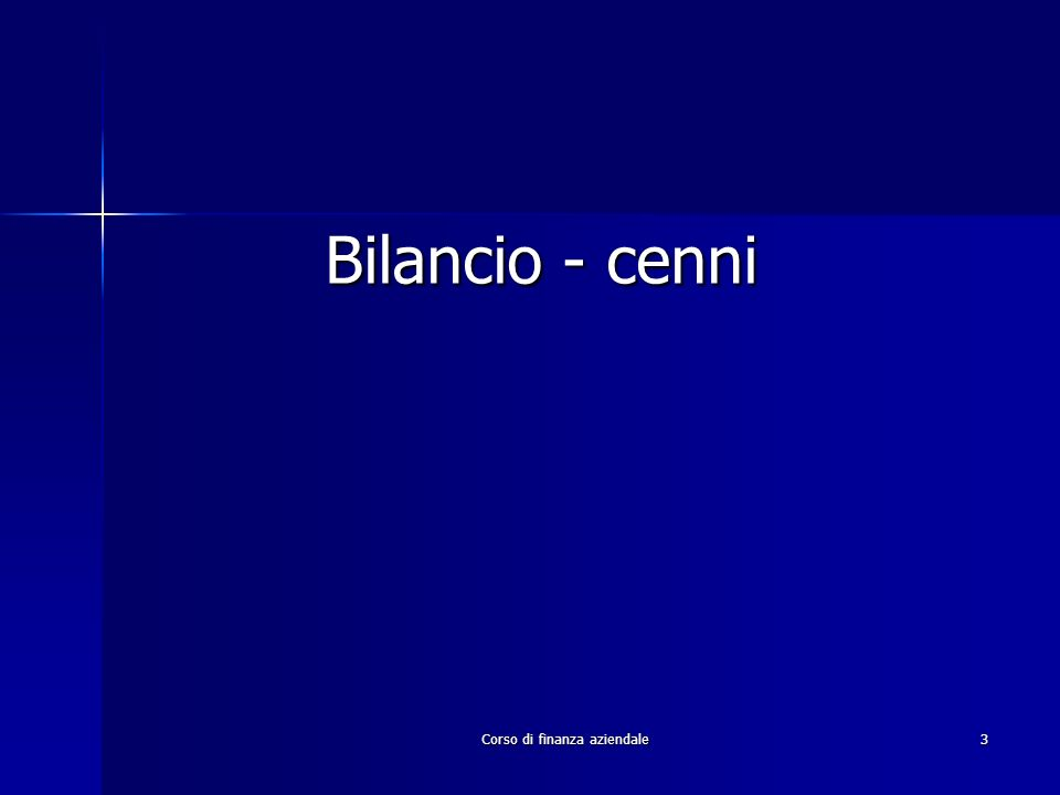 Corso di finanza aziendale3 Bilancio - cenni