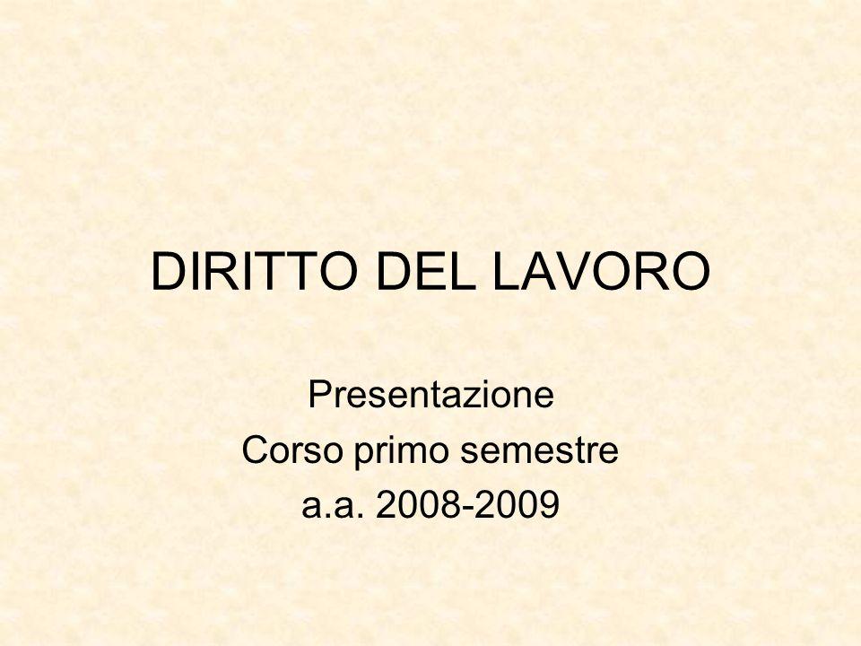 DIRITTO DEL LAVORO Presentazione Corso primo semestre a.a. 2008-2009