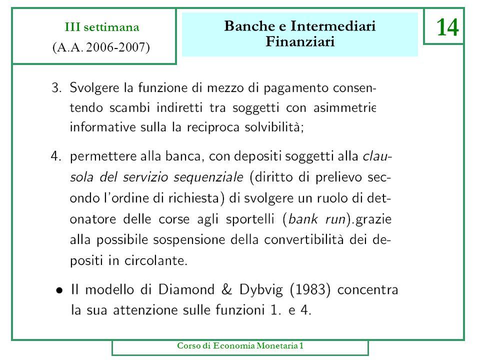 Banche e Intermediari Finanziari 13 III settimana (A.A. 2006-2007) Corso di Economia Monetaria 1