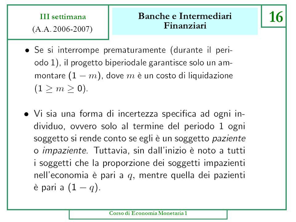 Banche e Intermediari Finanziari 15 III settimana (A.A. 2006-2007) Corso di Economia Monetaria 1