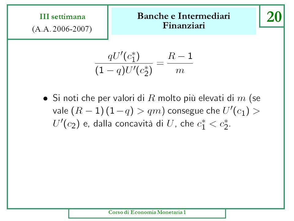 Banche e Intermediari Finanziari 19 III settimana (A.A. 2006-2007) Corso di Economia Monetaria 1
