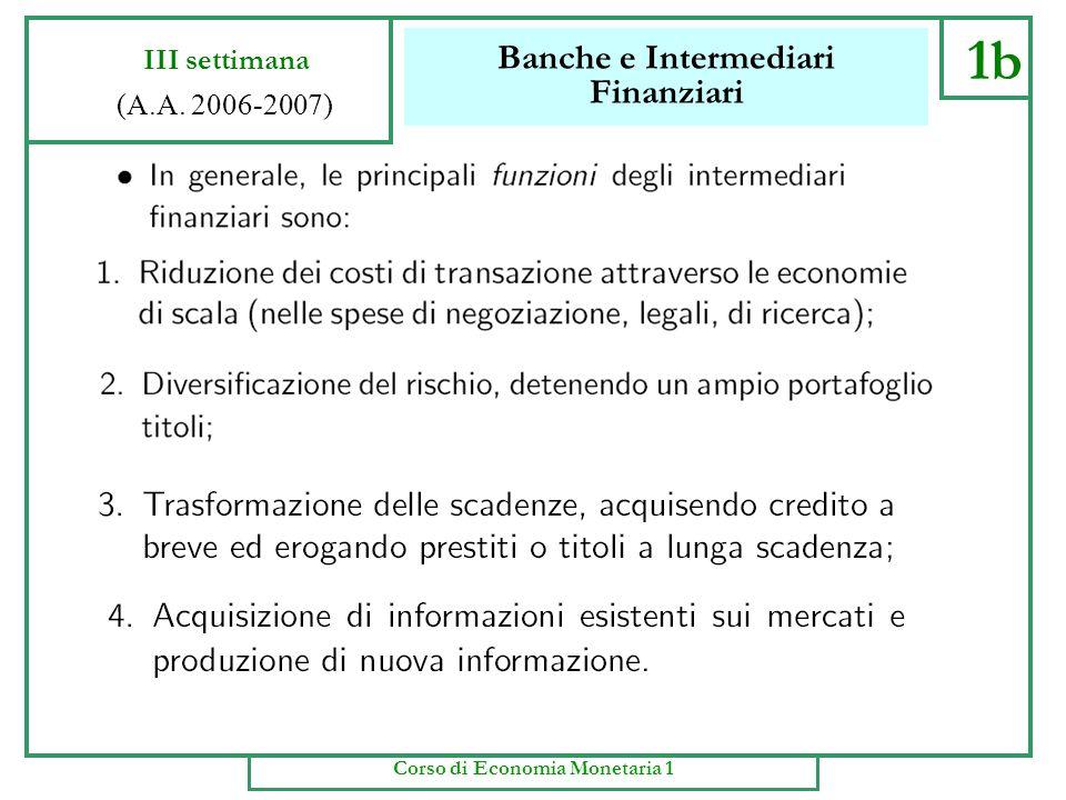 Banche e Intermediari Finanziari 1a III settimana (A.A. 2006-2007) Corso di Economia Monetaria 1