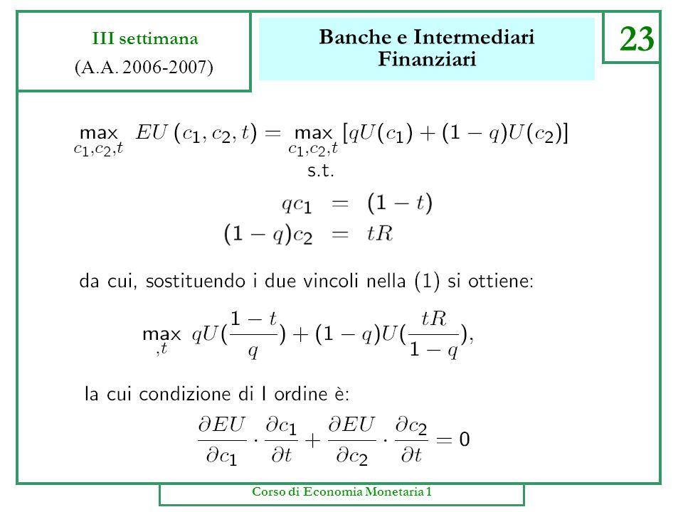Banche e Intermediari Finanziari 22 III settimana (A.A. 2006-2007) Corso di Economia Monetaria 1