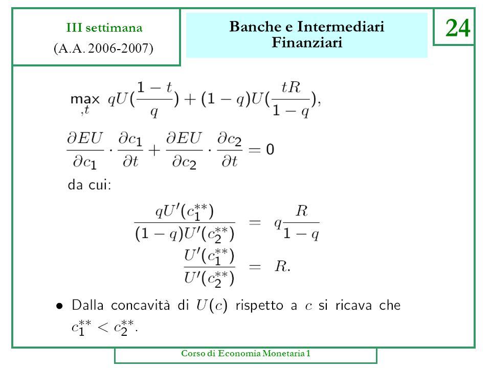 Banche e Intermediari Finanziari 23 III settimana (A.A. 2006-2007) Corso di Economia Monetaria 1