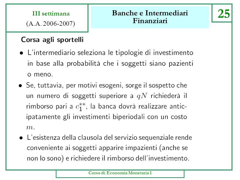 Banche e Intermediari Finanziari 24 III settimana (A.A. 2006-2007) Corso di Economia Monetaria 1