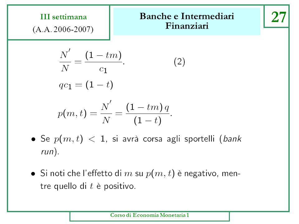 Banche e Intermediari Finanziari 26 III settimana (A.A. 2006-2007) Corso di Economia Monetaria 1