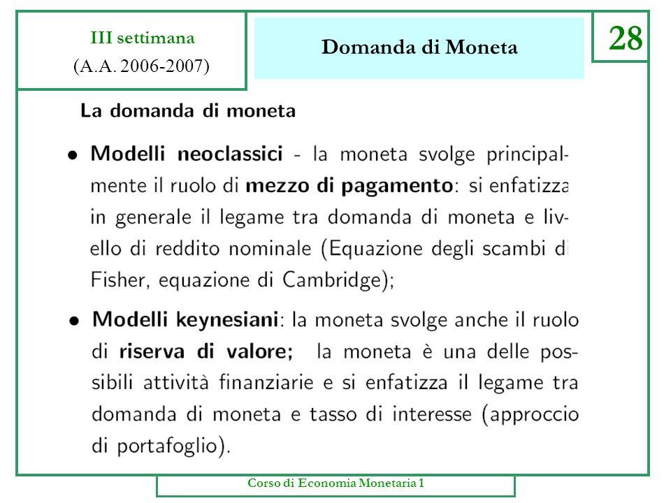 Banche e Intermediari Finanziari 27 III settimana (A.A. 2006-2007) Corso di Economia Monetaria 1