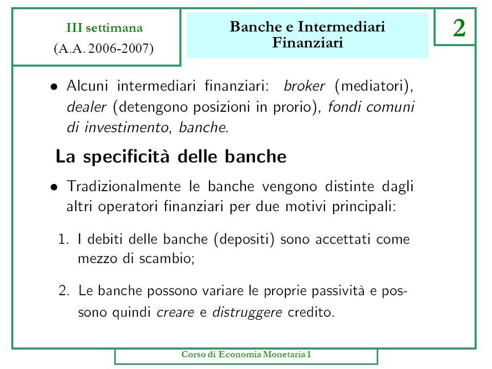 Banche e Intermediari Finanziari 1b III settimana (A.A. 2006-2007) Corso di Economia Monetaria 1