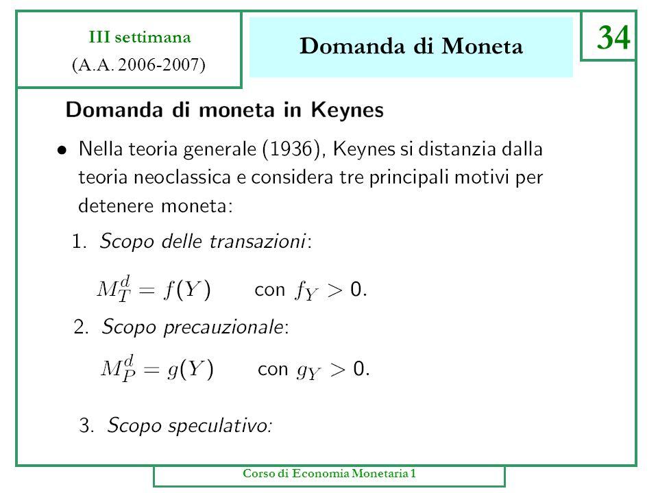 Domanda di Moneta 33 III settimana (A.A. 2006-2007) Corso di Economia Monetaria 1