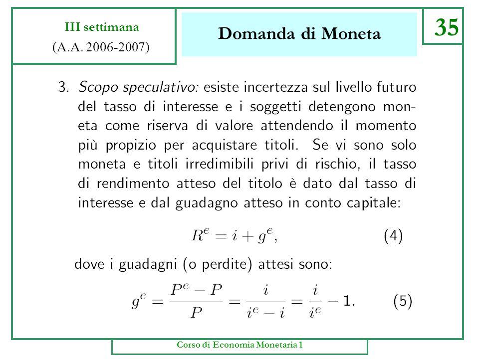 Domanda di Moneta 34 III settimana (A.A. 2006-2007) Corso di Economia Monetaria 1
