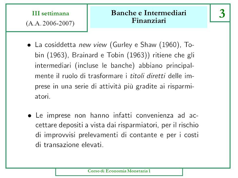 Banche e Intermediari Finanziari 2 III settimana (A.A. 2006-2007) Corso di Economia Monetaria 1