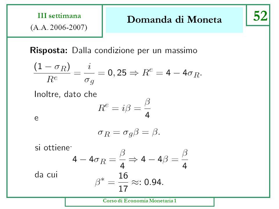 Domanda di Moneta 51 III settimana (A.A. 2006-2007) Corso di Economia Monetaria 1