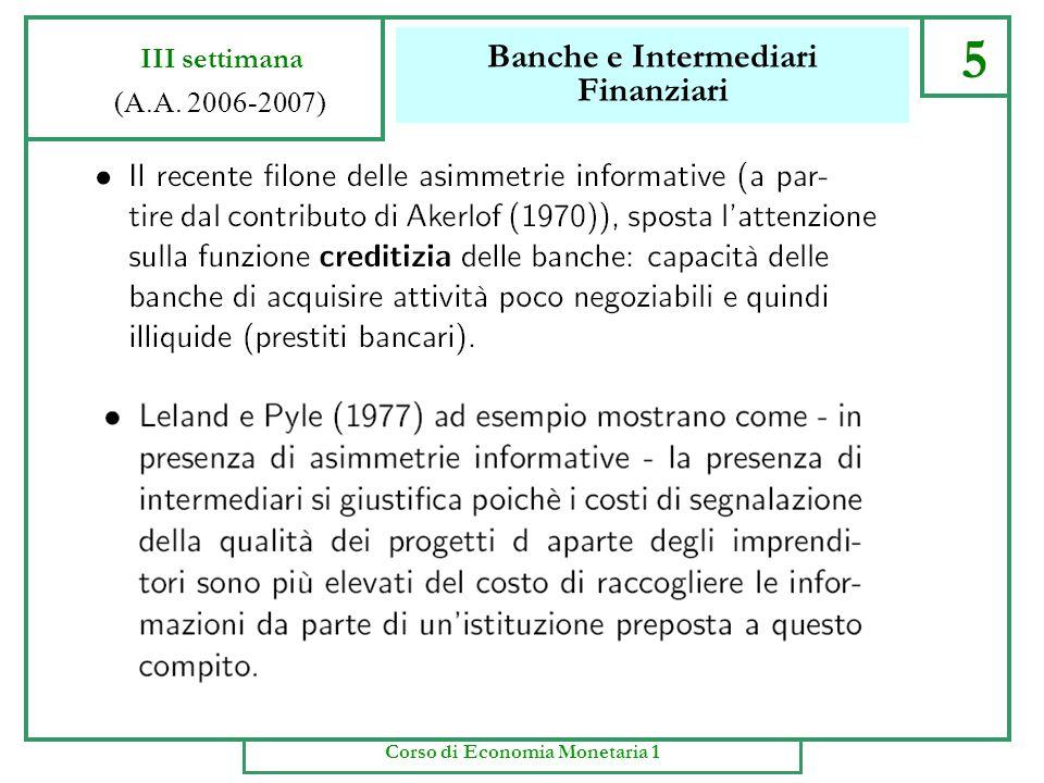 Banche e Intermediari Finanziari 4 III settimana (A.A. 2006-2007) Corso di Economia Monetaria 1