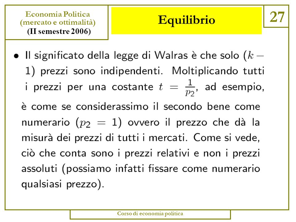 Equilibrio 26 Economia Politica (mercato e ottimalità) (II semestre 2006) Corso di economia politica