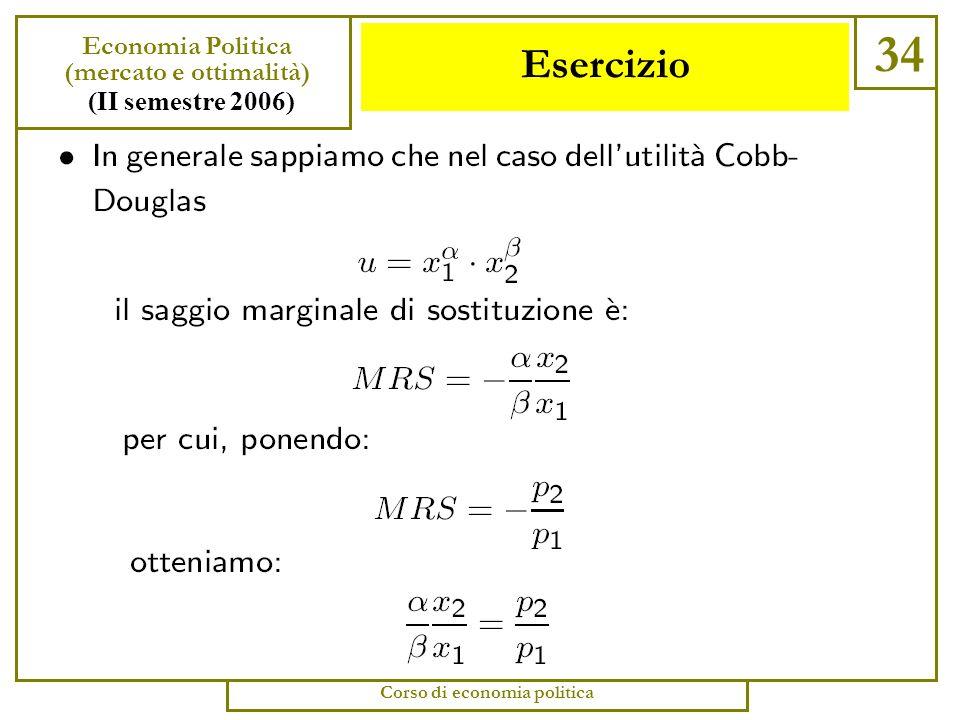 Esercizio 33 Economia Politica (mercato e ottimalità) (II semestre 2006) Corso di economia politica