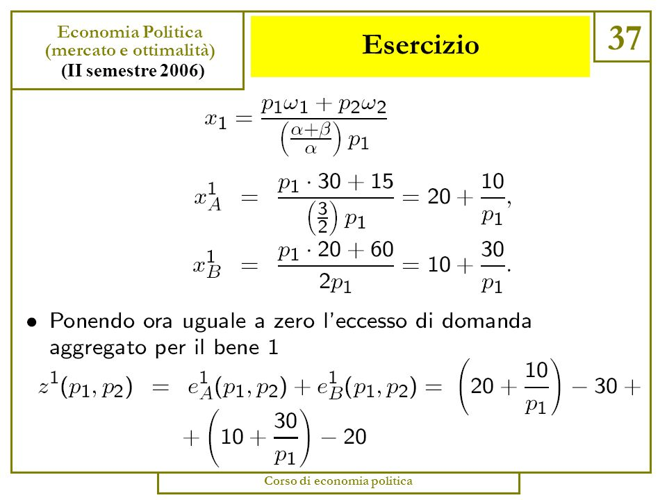 Esercizio 36 Economia Politica (mercato e ottimalità) (II semestre 2006) Corso di economia politica