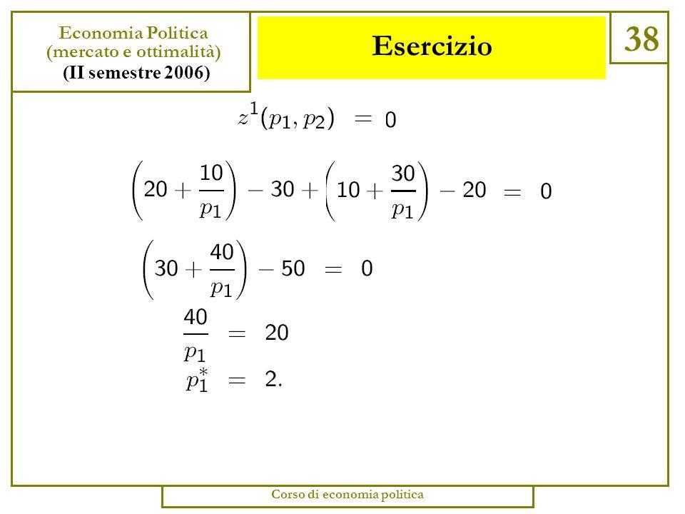 Esercizio 37 Economia Politica (mercato e ottimalità) (II semestre 2006) Corso di economia politica