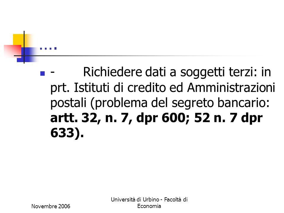 Novembre 2006 Università di Urbino - Facoltà di Economia …. - Richiedere dati a soggetti terzi: in prt. Istituti di credito ed Amministrazioni postali