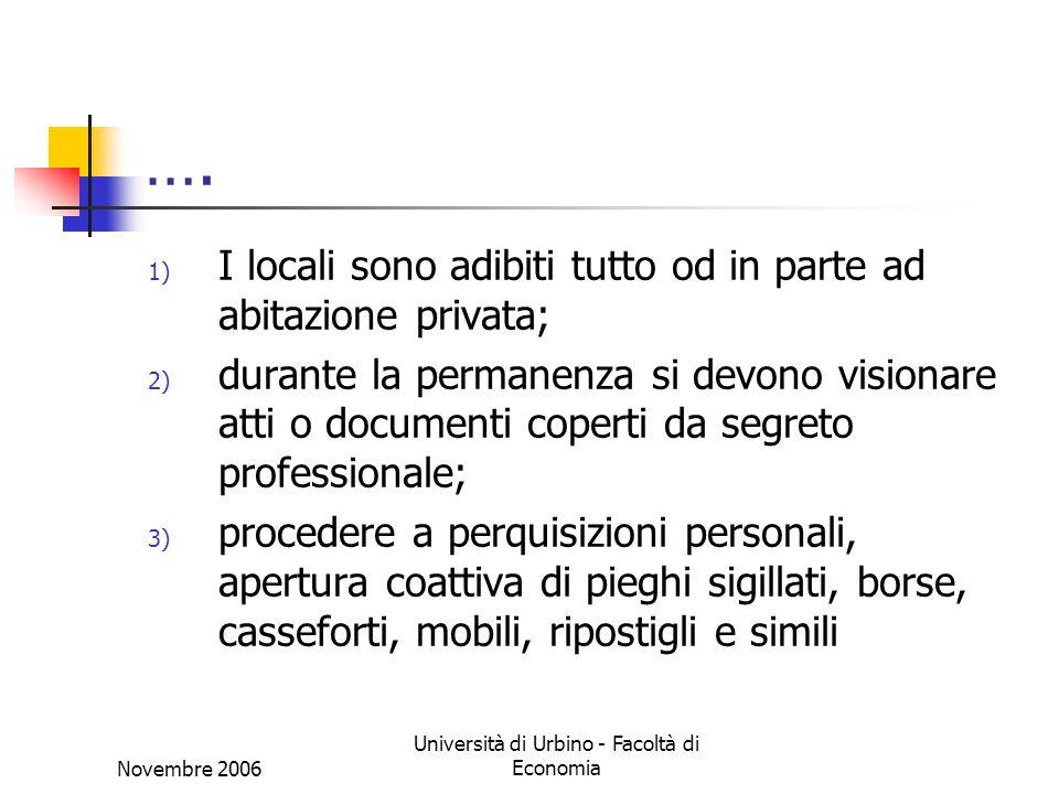 Novembre 2006 Università di Urbino - Facoltà di Economia …. 1) I locali sono adibiti tutto od in parte ad abitazione privata; 2) durante la permanenza