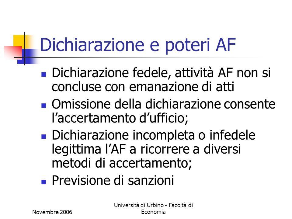 Novembre 2006 Università di Urbino - Facoltà di Economia La natura della dichiarazione tributaria.