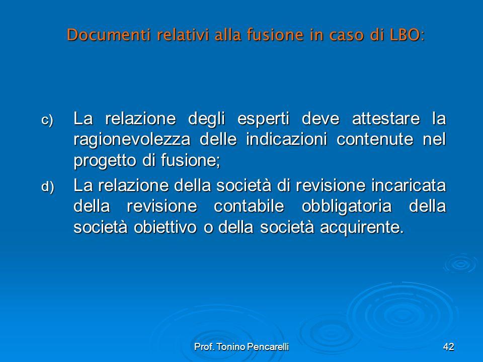 Prof. Tonino Pencarelli42 Documenti relativi alla fusione in caso di LBO: c) La relazione degli esperti deve attestare la ragionevolezza delle indicaz
