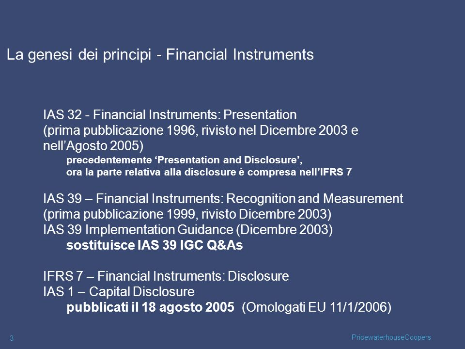 PricewaterhouseCoopers 24 IAS 39 Financial instruments – Recognition and Measurement Classificazione