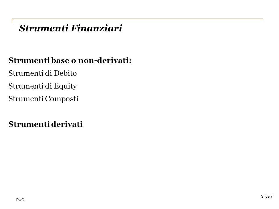 PwC (4) Al 31 dicembre 2012(prima della conversione/scadenza) Interessia 89.140 Cassa70.000 Debiti19.140 Gli interessi sono calcolati al 4,5% su un debito di 1.980.860.