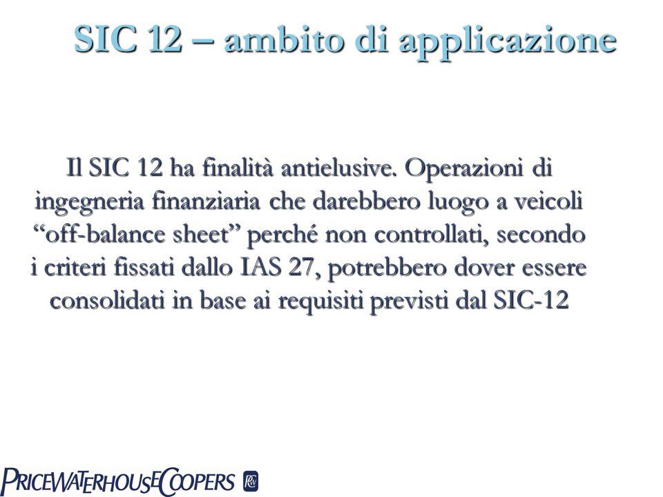 Il SIC 12 ha finalità antielusive. Operazioni di ingegneria finanziaria che darebbero luogo a veicoli off-balance sheet perché non controllati, second