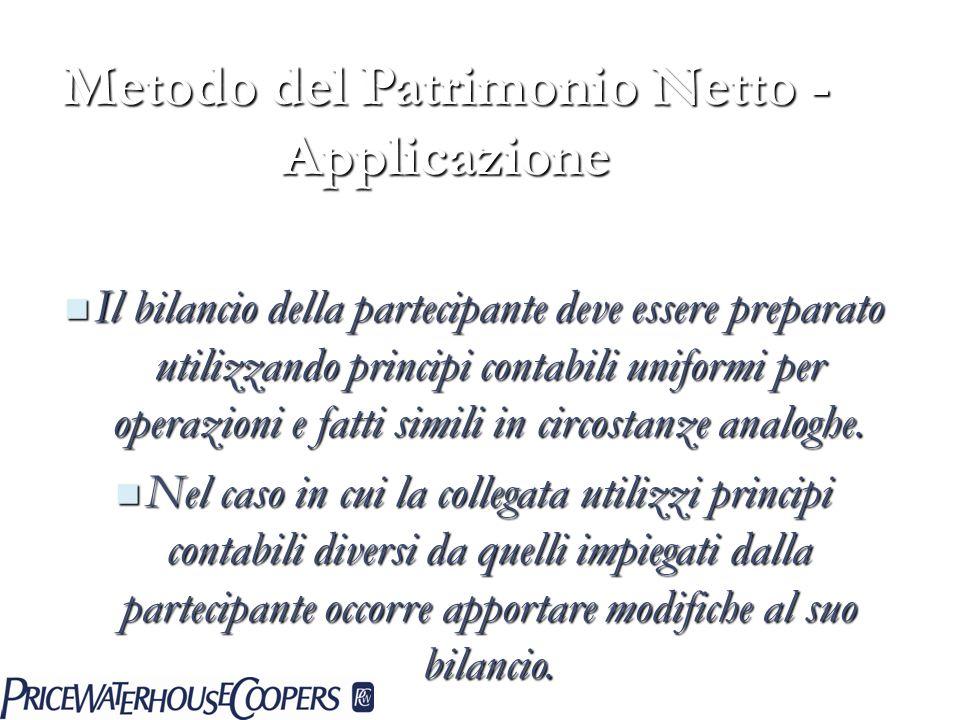 Metodo del Patrimonio Netto - Applicazione Il bilancio della partecipante deve essere preparato utilizzando principi contabili uniformi per operazioni