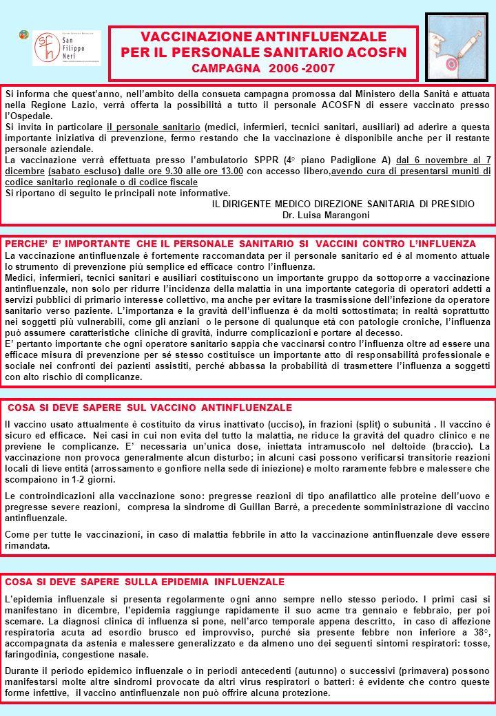 Si informa che questanno, nellambito della consueta campagna promossa dal Ministero della Sanità e attuata nella Regione Lazio, verrà offerta la possi