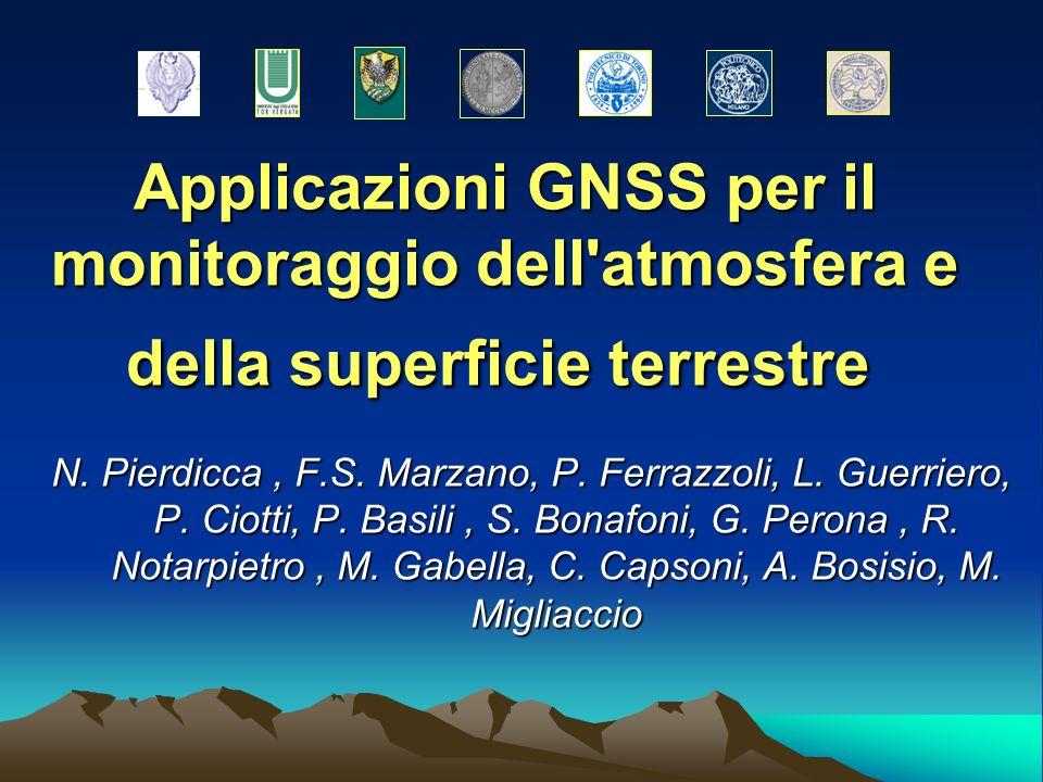 Applicazioni GNSS per il monitoraggio dell atmosfera e della superficie terrestre Applicazioni GNSS per il monitoraggio dell atmosfera e della superficie terrestre N.