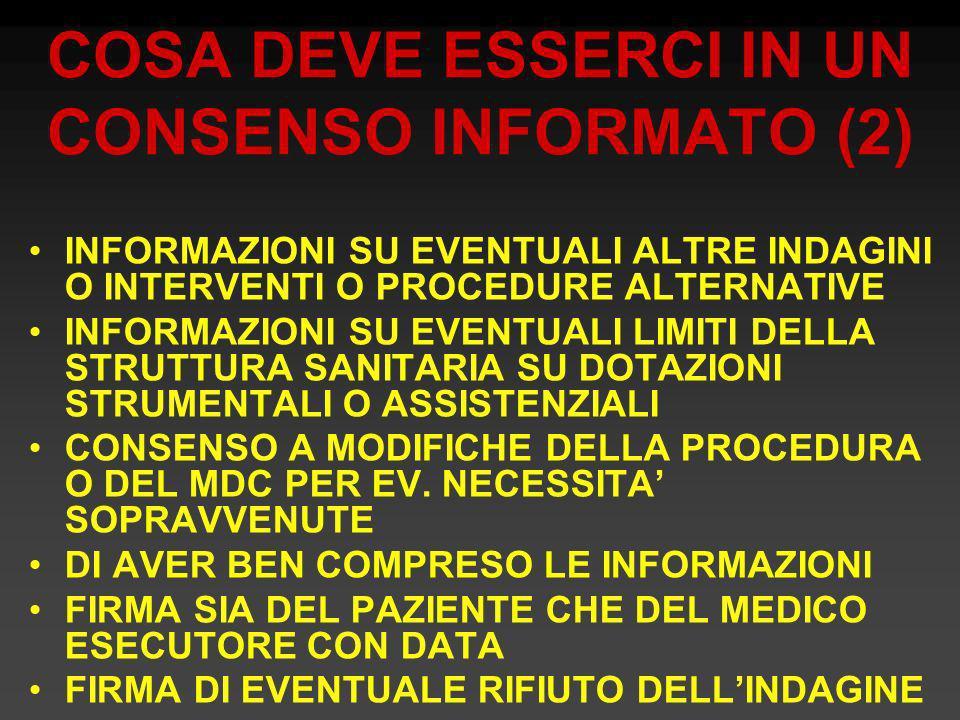 COSA DEVE ESSERCI IN UN CONSENSO INFORMATO (2) INFORMAZIONI SU EVENTUALI ALTRE INDAGINI O INTERVENTI O PROCEDURE ALTERNATIVE INFORMAZIONI SU EVENTUALI