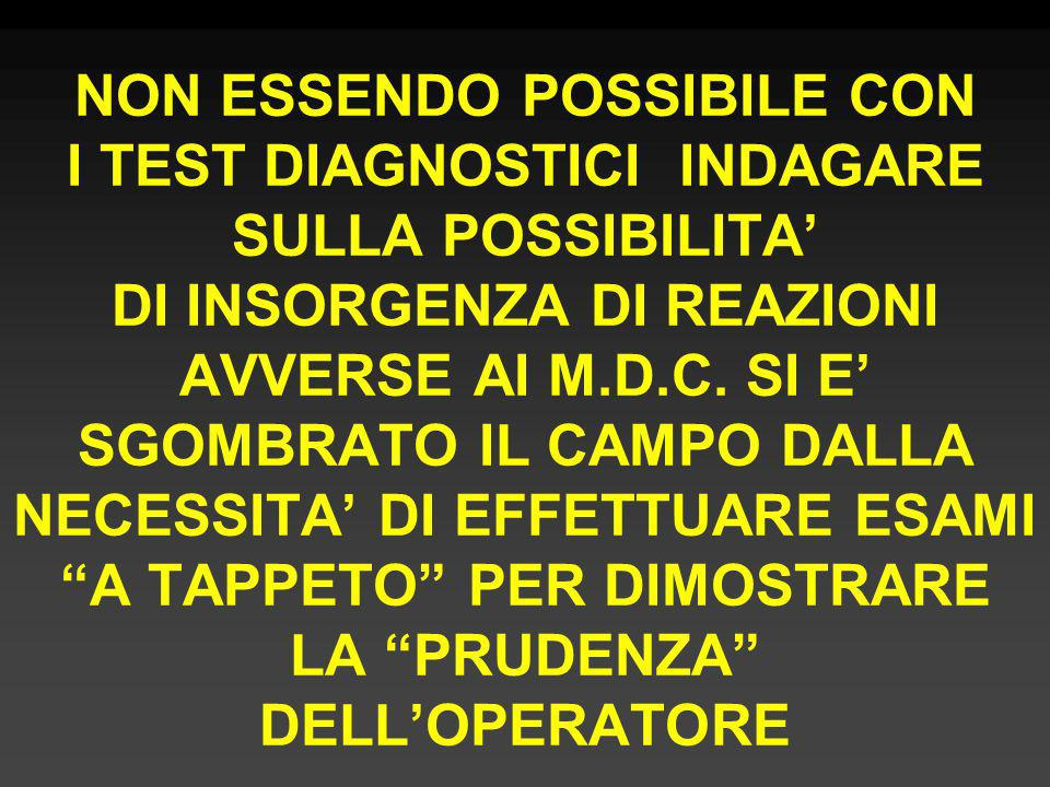 IN CASO DI REAZIONE AL M.D.C.