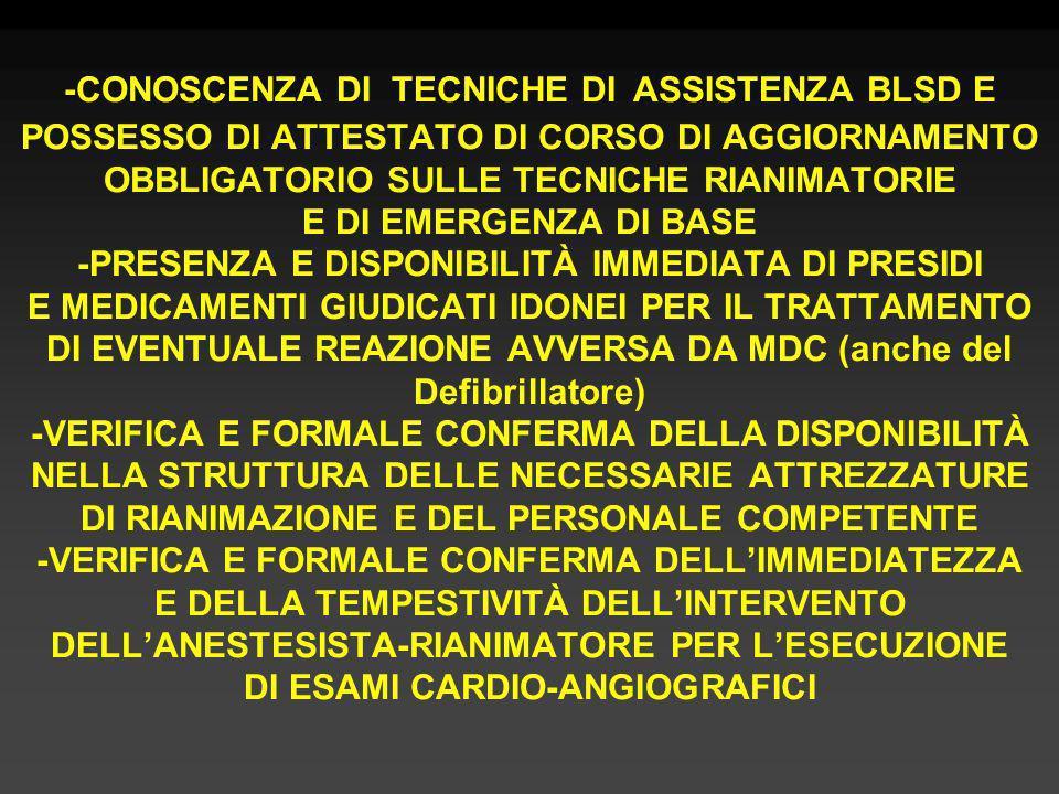 -CONSULTAZIONE PREVENTIVA E DOCUMENTATA CON LANESTESISTA RIANIMATORE NEI PAZIENTI A RISCHIO -SOSPENSIONE PER ALMENO 24 ORE DEL TRATTAMENTO CON FARMACI NEFROTOSSICI E PER ALMENO 48 ORE DI METFORMINA NEI CASI DI INSUFFICIENZA RENALE -IDRATAZIONE (VALUTATA SULLE CONDIZIONI DEL PAZIENTE) ED EVENTUALE PRE MEDICAZIONE NEI PAZIENTI A RISCHIO -INFORMAZIONE AL PAZIENTE SULLE MODALITÀ, FINALITÀ, SUI RISCHI DEL MDC, SULLE EVENTUALI ALTERNATIVE DIAGNOSTICHE ALLINDAGINE CON DOCUMENTAZIONE DEL CONSENSO CON FIRMA DI ACCETTAZIONE SIA DEL CONTRASTO CHE DELLINDAGINE O DELLA NON ACCETTAZIONE