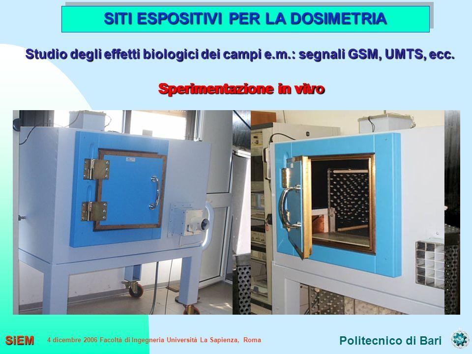 Politecnico di Bari SiEM 4 dicembre 2006 Facoltà di Ingegneria Università La Sapienza, Roma SITI ESPOSITIVI PER LA DOSIMETRIA Sperimentazione in vitro