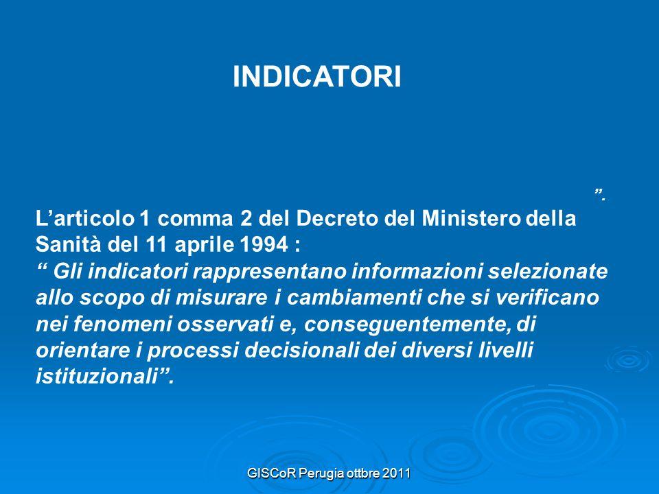 GISCoR Perugia ottbre 2011 INDICATORI Larticolo 1 comma 2 del Decreto del Ministero della Sanità del 11 aprile.