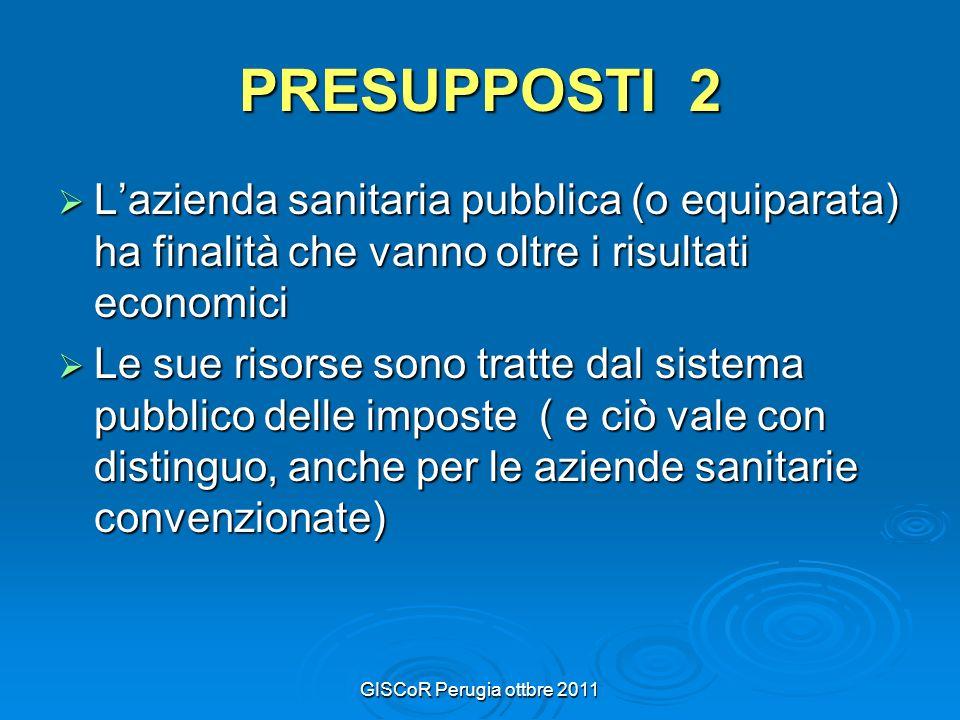GISCoR Perugia ottbre 2011 si è quindi venuta a creare la necessità di una legittimazione della organizzazione che supera quella legale-normativa e che deriva dalle molteplici interconnessioni fra la società civile e le organizzazioni a responsabilità pubblica: Sistema di garanzia di qualità dei servizi