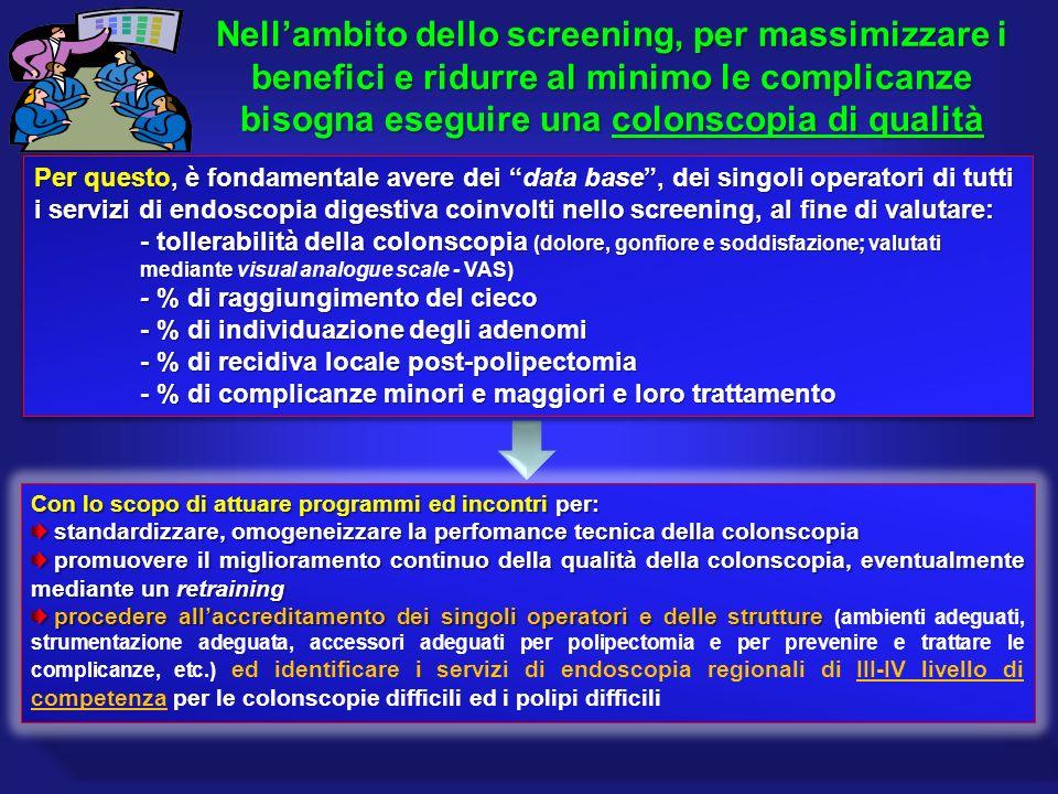 Con lo scopo di attuare programmi ed incontri per: standardizzare, omogeneizzare la perfomance tecnica della colonscopia standardizzare, omogeneizzare