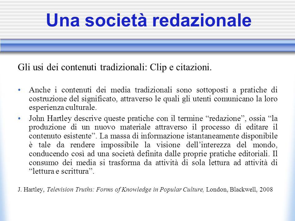 Una società redazionale Gli usi dei contenuti tradizionali: Clip e citazioni.