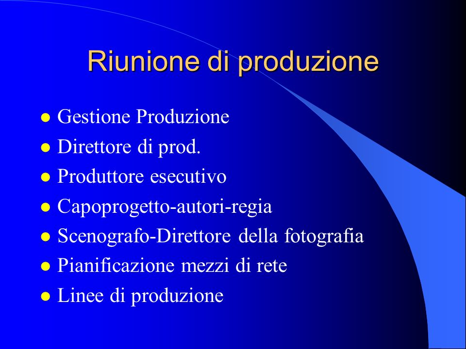 Riunione di produzione l Gestione Produzione l Direttore di prod.