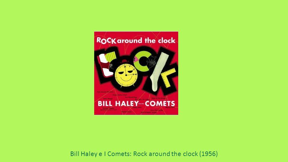 Bill Haley e I Comets: Rock around the clock (1956)