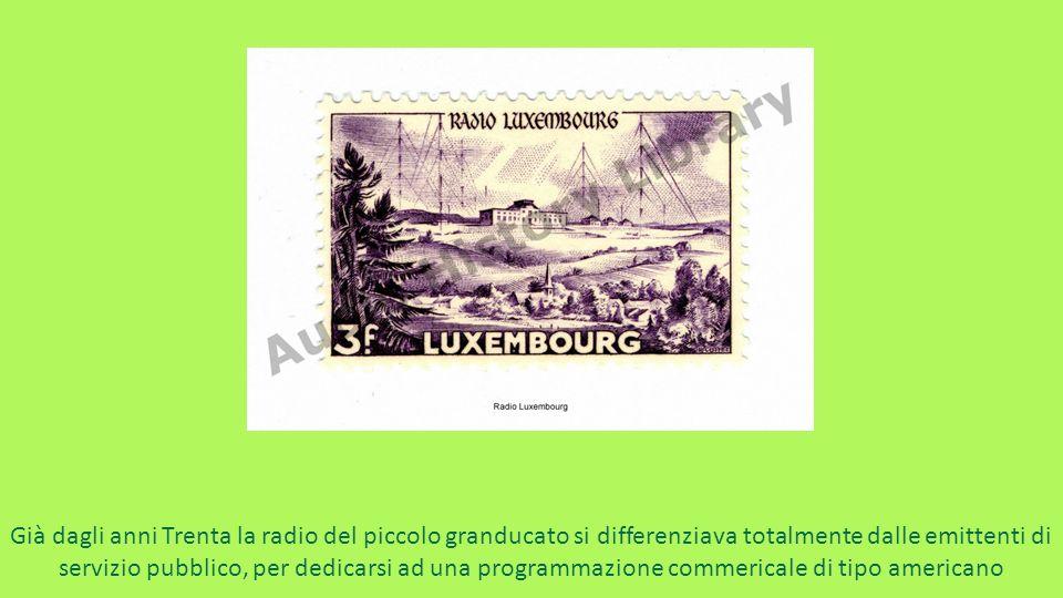 Già dagli anni Trenta la radio del piccolo granducato si differenziava totalmente dalle emittenti di servizio pubblico, per dedicarsi ad una programma