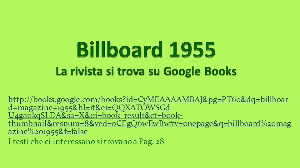 http://books.google.com/books?id=CyMEAAAAMBAJ&pg=PT60&dq=billboar d+magazine+1955&hl=it&ei=QQXATOWSGd- U4ga0kqSLDA&sa=X&oi=book_result&ct=book- thumbn
