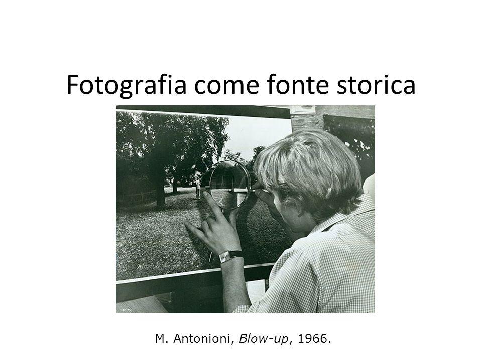 FONTE PER LA STORIA: Considerare la fotografia come fonte per la storia significa considerarla innanzitutto un testo.