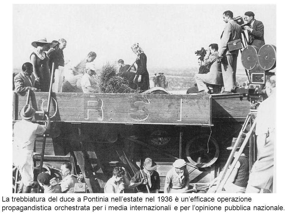 La trebbiatura del duce a Pontinia nellestate nel 1936 è unefficace operazione propagandistica orchestrata per i media internazionali e per lopinione