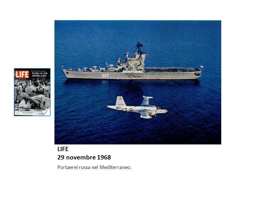 LIFE 29 novembre 1968 Portaerei russa nel Mediterraneo.